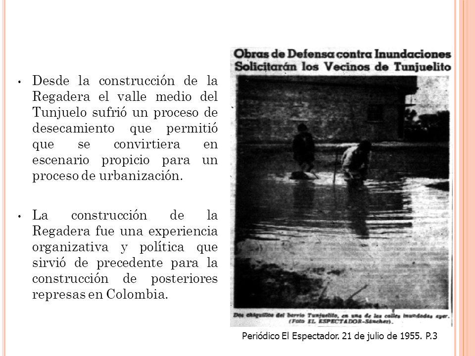 Desde la construcción de la Regadera el valle medio del Tunjuelo sufrió un proceso de desecamiento que permitió que se convirtiera en escenario propicio para un proceso de urbanización.