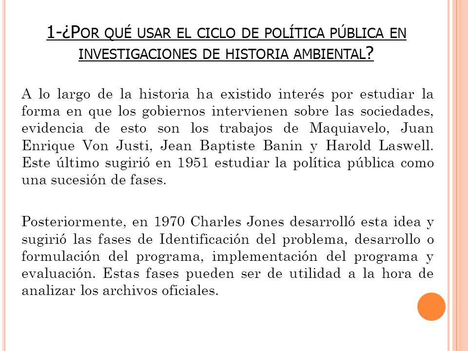 1-¿Por qué usar el ciclo de política pública en investigaciones de historia ambiental