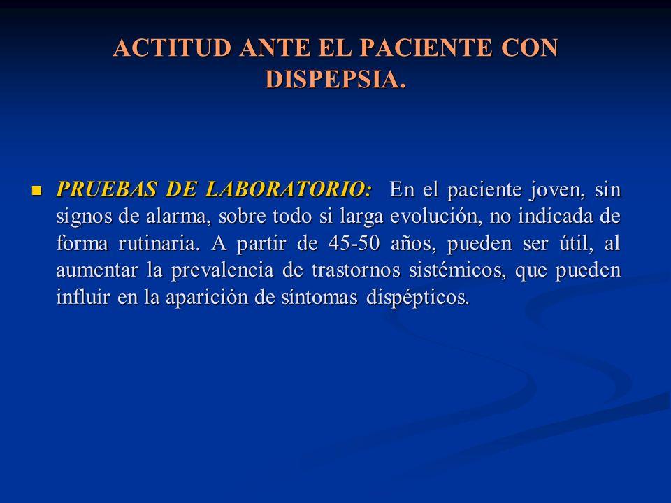 ACTITUD ANTE EL PACIENTE CON DISPEPSIA.