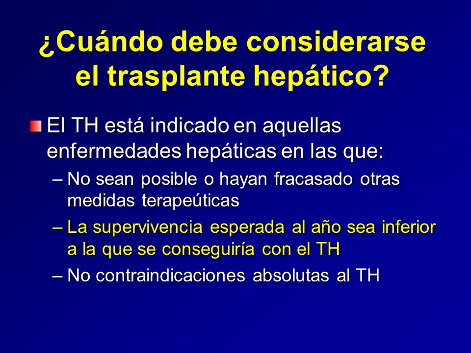 ¿Cuándo debe considerarse el trasplante hepático
