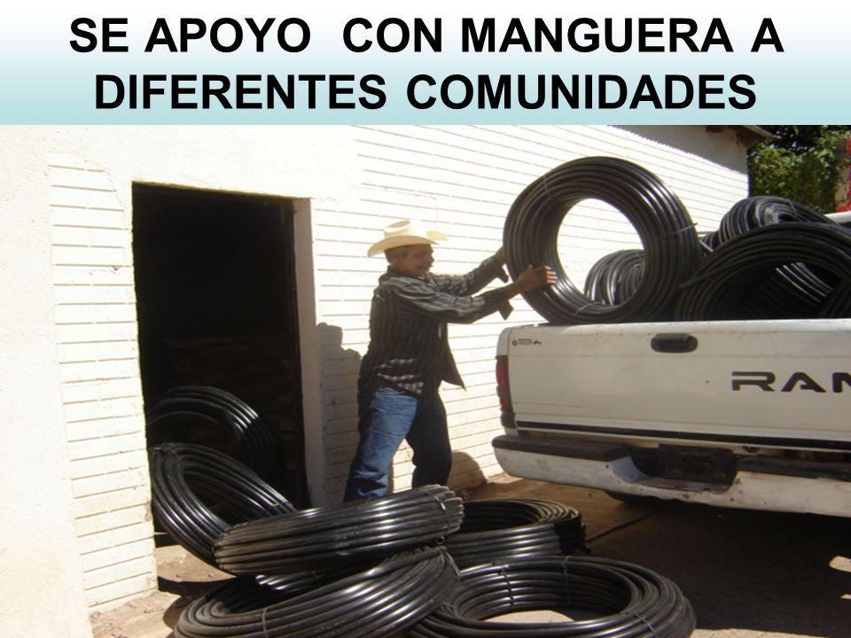 SE APOYO CON MANGUERA A DIFERENTES COMUNIDADES