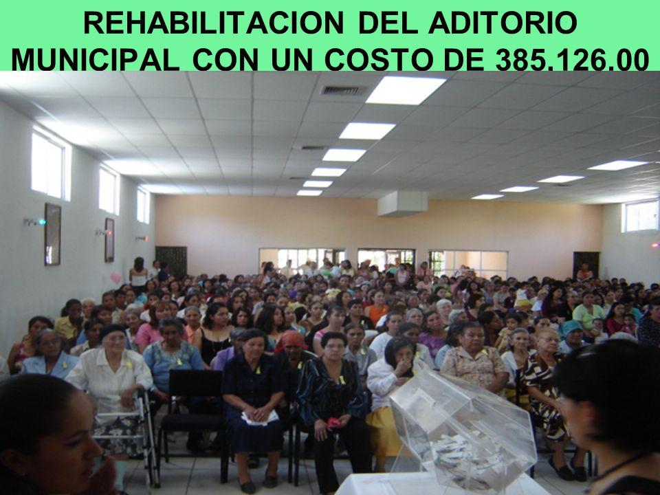 REHABILITACION DEL ADITORIO MUNICIPAL CON UN COSTO DE 385,126.00