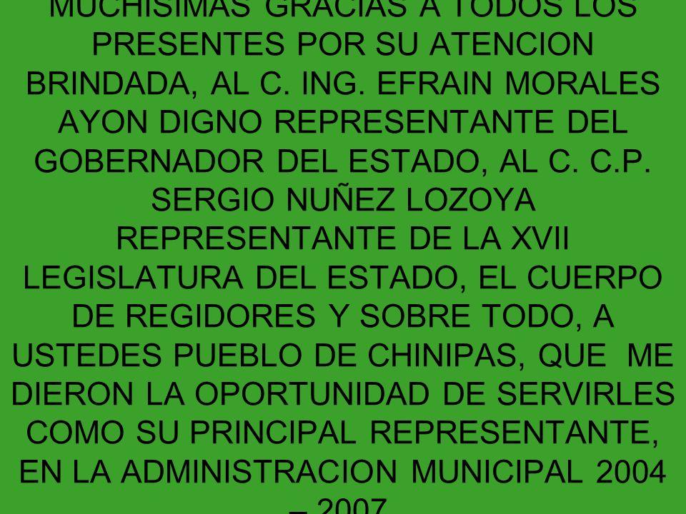 MUCHISIMAS GRACIAS A TODOS LOS PRESENTES POR SU ATENCION BRINDADA, AL C.