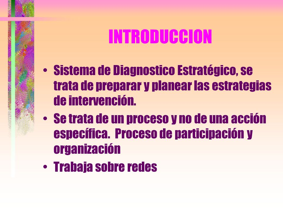 INTRODUCCION Sistema de Diagnostico Estratégico, se trata de preparar y planear las estrategias de intervención.
