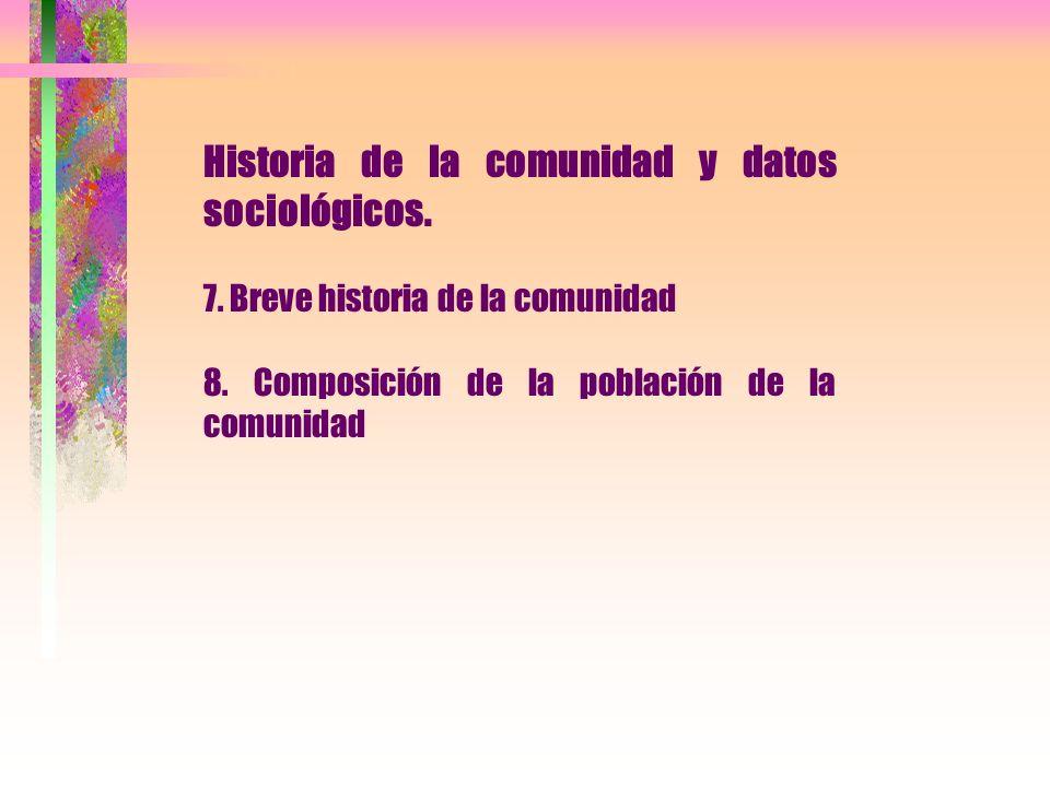 Historia de la comunidad y datos sociológicos.