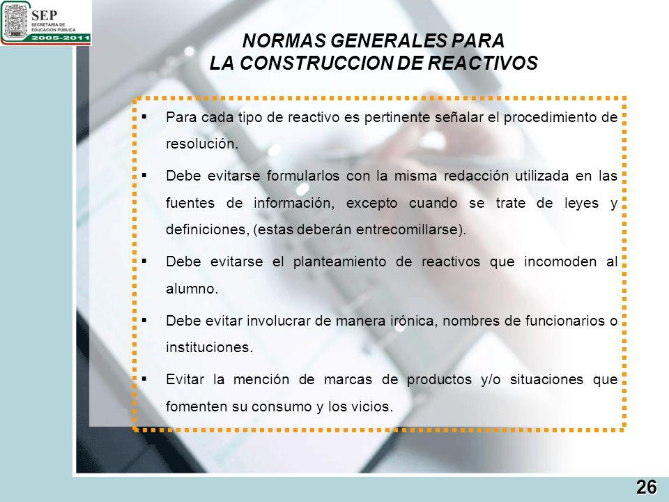 NORMAS GENERALES PARA LA CONSTRUCCION DE REACTIVOS
