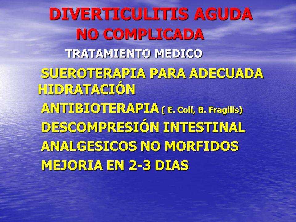 DIVERTICULITIS AGUDA NO COMPLICADA TRATAMIENTO MEDICO