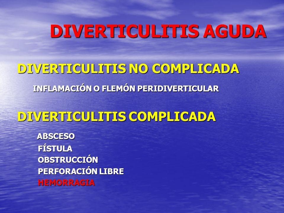 DIVERTICULITIS AGUDA DIVERTICULITIS NO COMPLICADA