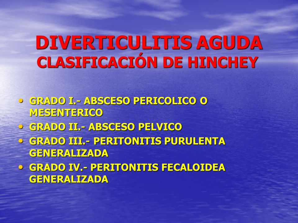 DIVERTICULITIS AGUDA CLASIFICACIÓN DE HINCHEY