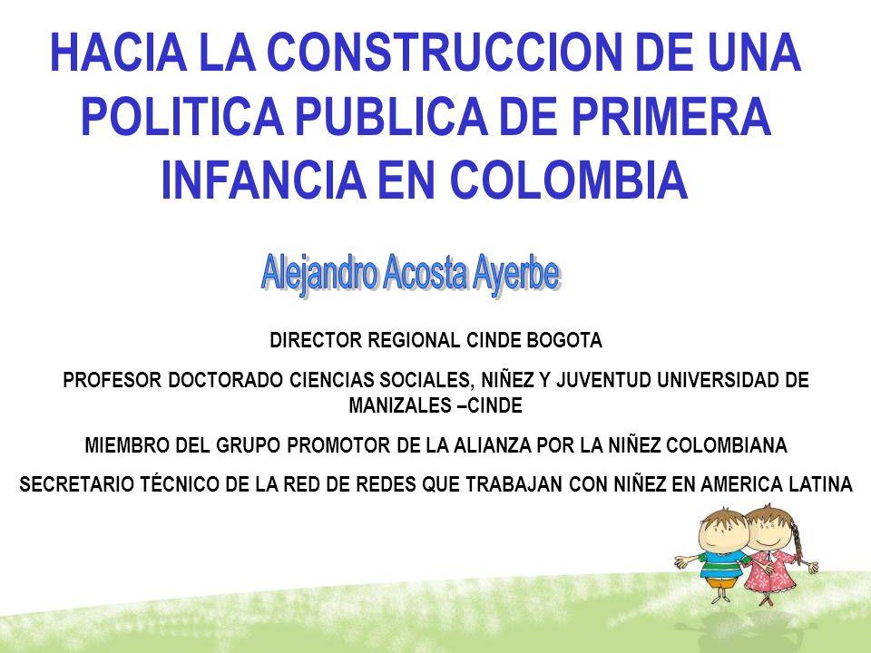 HACIA LA CONSTRUCCION DE UNA POLITICA PUBLICA DE PRIMERA INFANCIA EN COLOMBIA