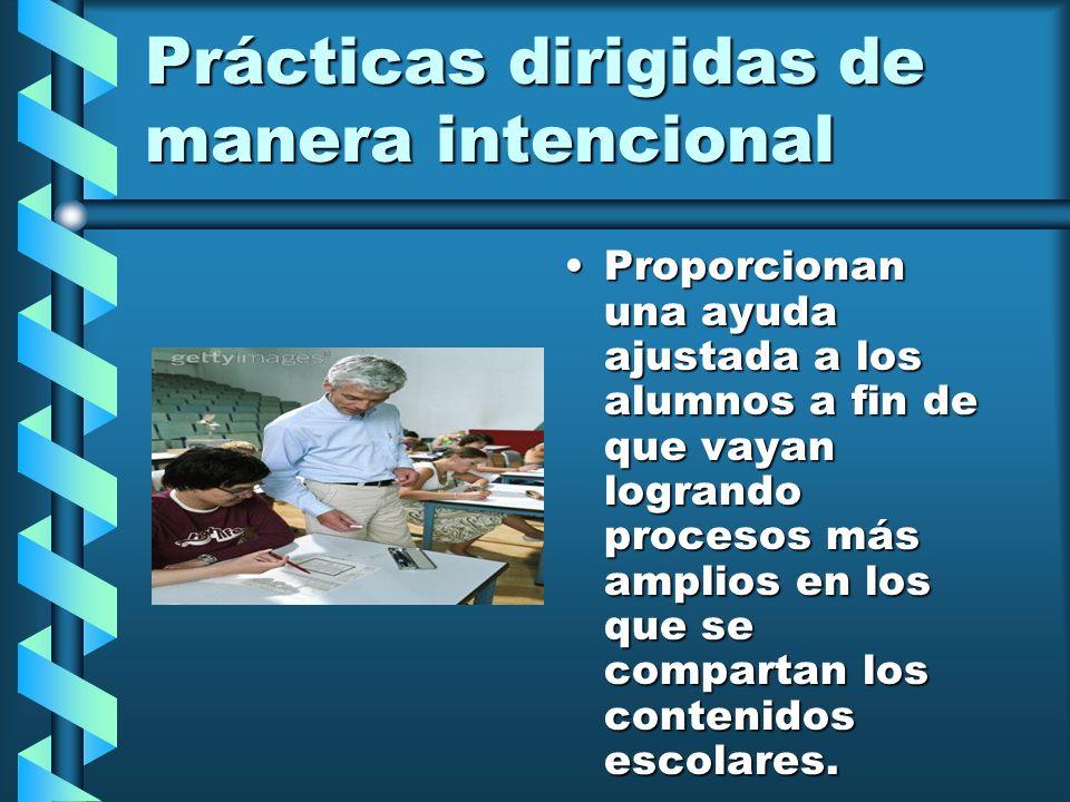 Prácticas dirigidas de manera intencional