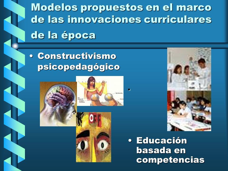 Modelos propuestos en el marco de las innovaciones curriculares de la época