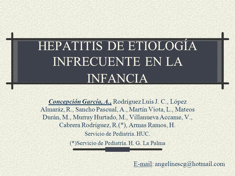 HEPATITIS DE ETIOLOGÍA INFRECUENTE EN LA INFANCIA