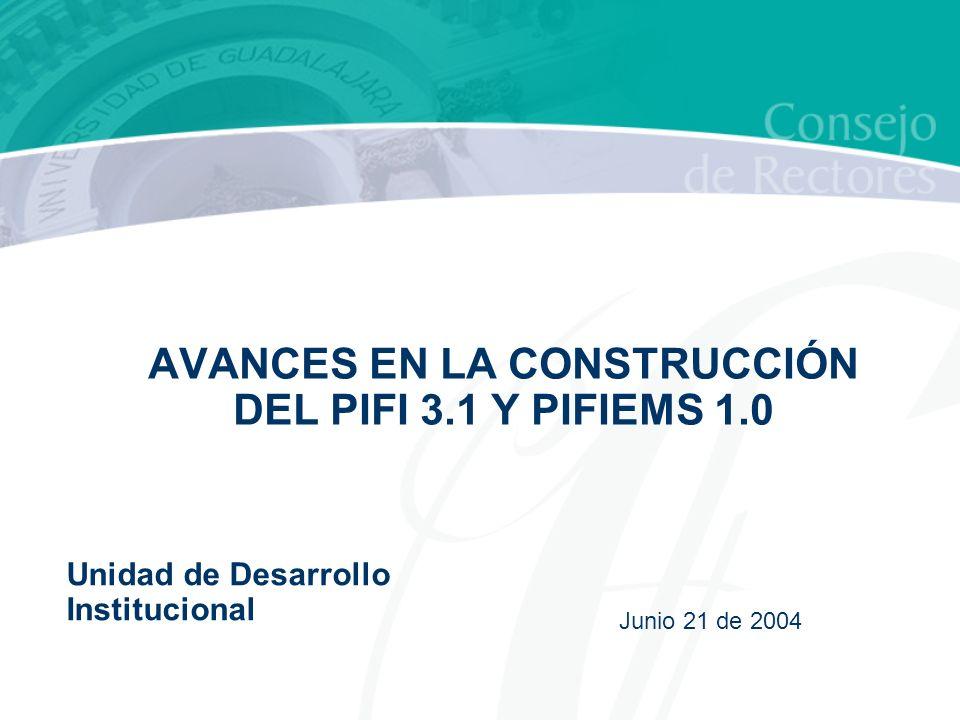 AVANCES EN LA CONSTRUCCIÓN DEL PIFI 3.1 Y PIFIEMS 1.0
