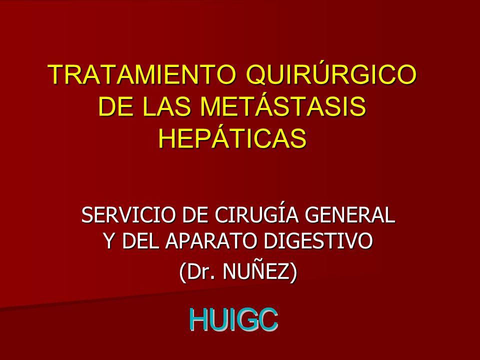 TRATAMIENTO QUIRÚRGICO DE LAS METÁSTASIS HEPÁTICAS