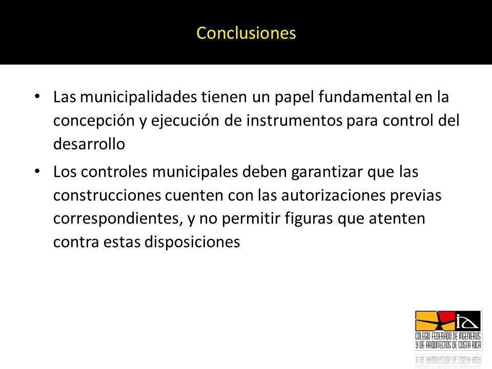 Conclusiones Las municipalidades tienen un papel fundamental en la concepción y ejecución de instrumentos para control del desarrollo.