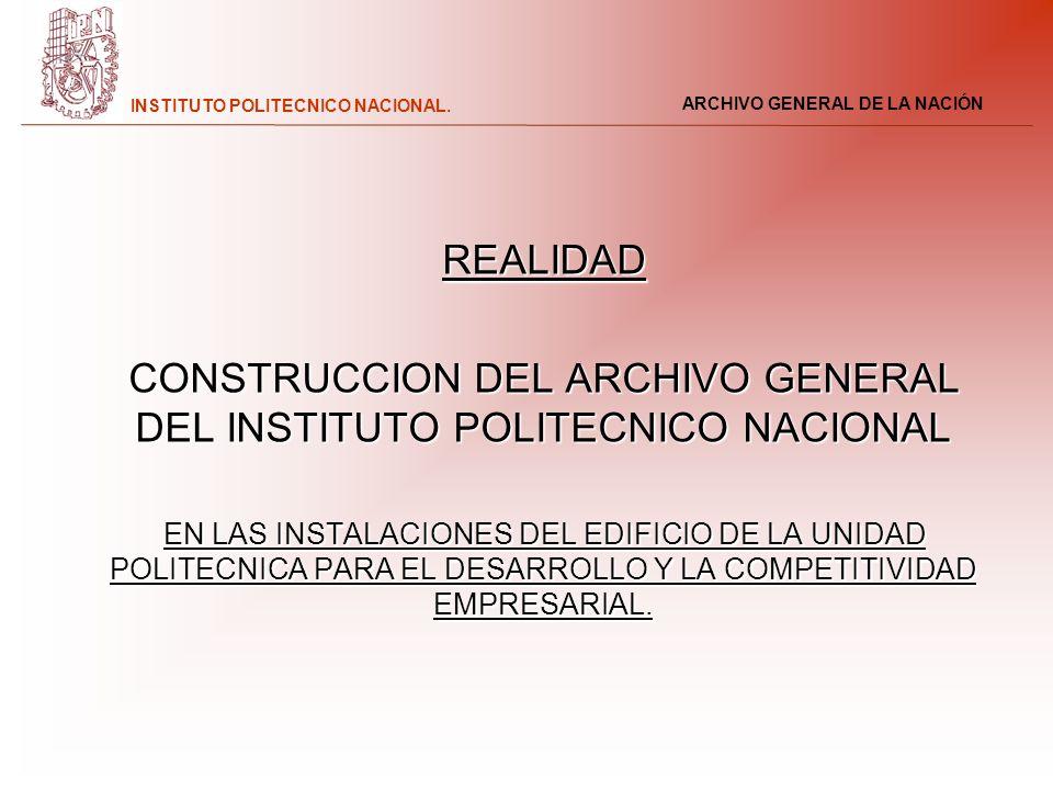 CONSTRUCCION DEL ARCHIVO GENERAL DEL INSTITUTO POLITECNICO NACIONAL