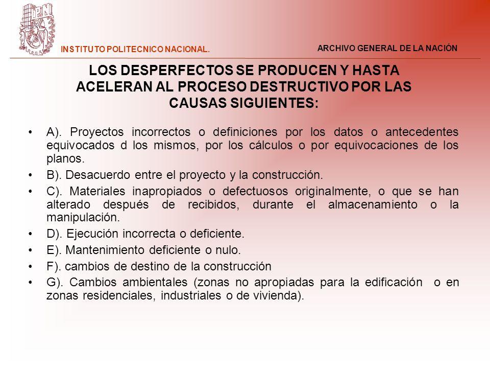 LOS DESPERFECTOS SE PRODUCEN Y HASTA ACELERAN AL PROCESO DESTRUCTIVO POR LAS CAUSAS SIGUIENTES: