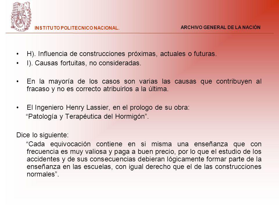 H). Influencia de construcciones próximas, actuales o futuras.