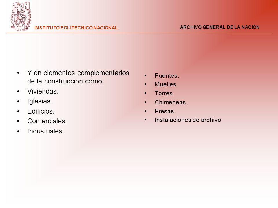 Y en elementos complementarios de la construcción como: Viviendas.