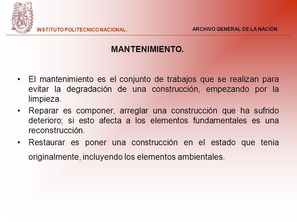 MANTENIMIENTO. El mantenimiento es el conjunto de trabajos que se realizan para evitar la degradación de una construcción, empezando por la limpieza.
