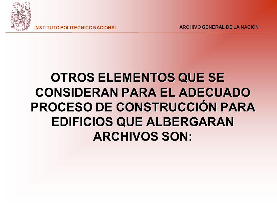 OTROS ELEMENTOS QUE SE CONSIDERAN PARA EL ADECUADO PROCESO DE CONSTRUCCIÓN PARA EDIFICIOS QUE ALBERGARAN ARCHIVOS SON: