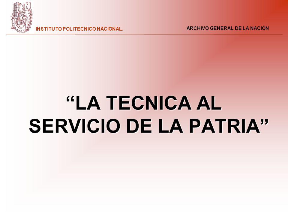 LA TECNICA AL SERVICIO DE LA PATRIA