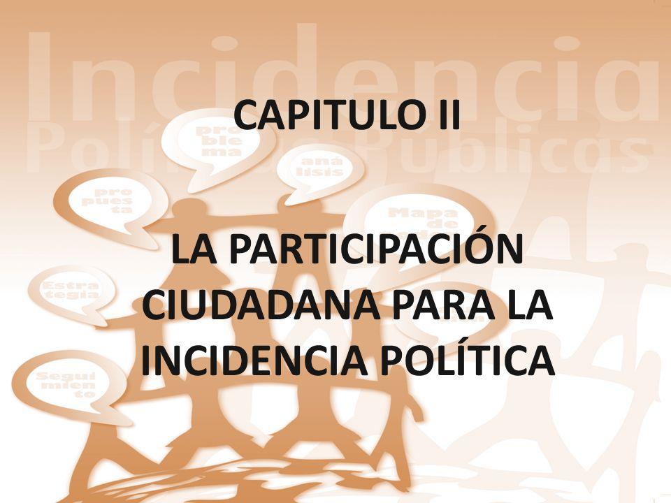 LA PARTICIPACIÓN CIUDADANA PARA LA INCIDENCIA POLÍTICA