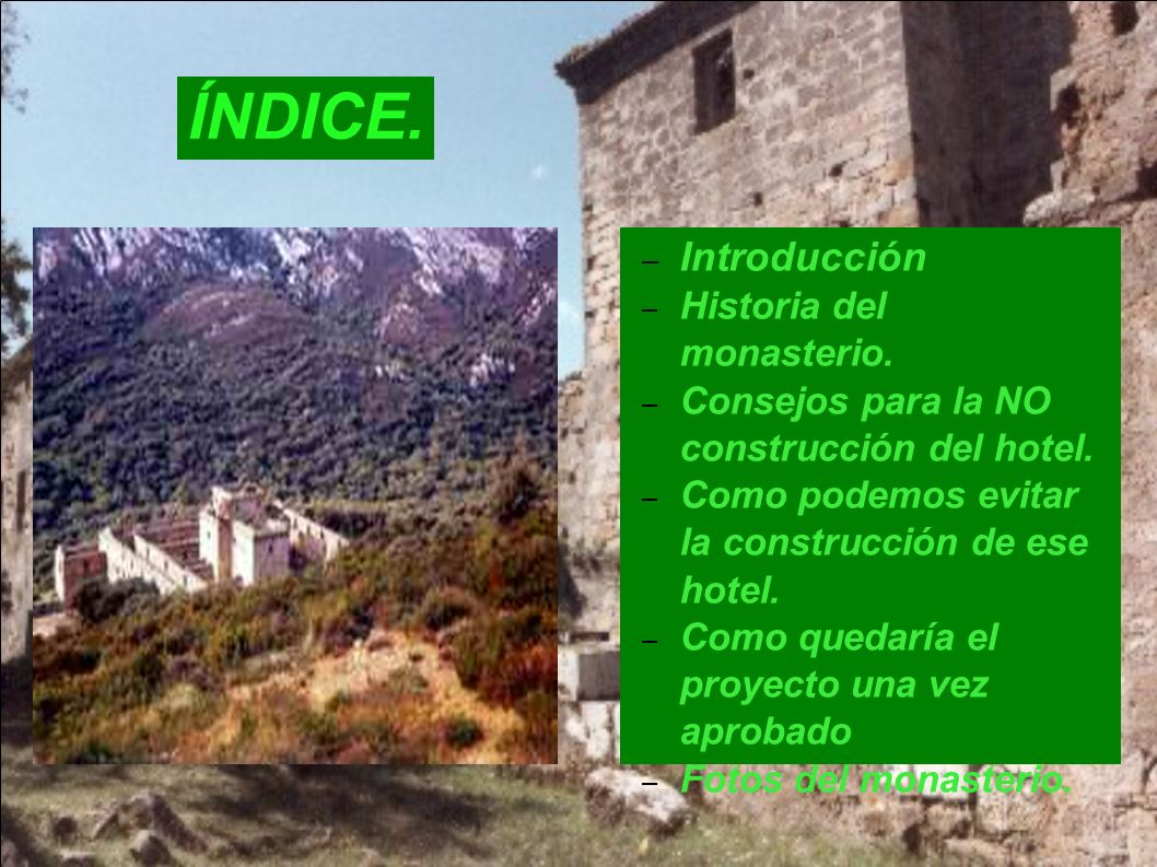 ÍNDICE. Introducción Historia del monasterio.