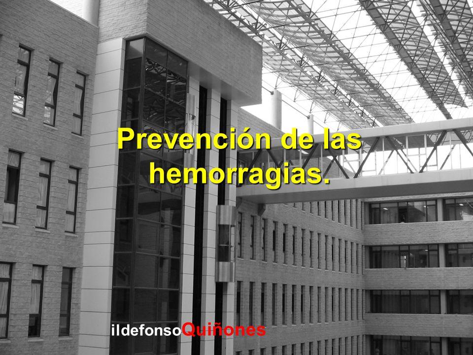Prevención de las hemorragias.