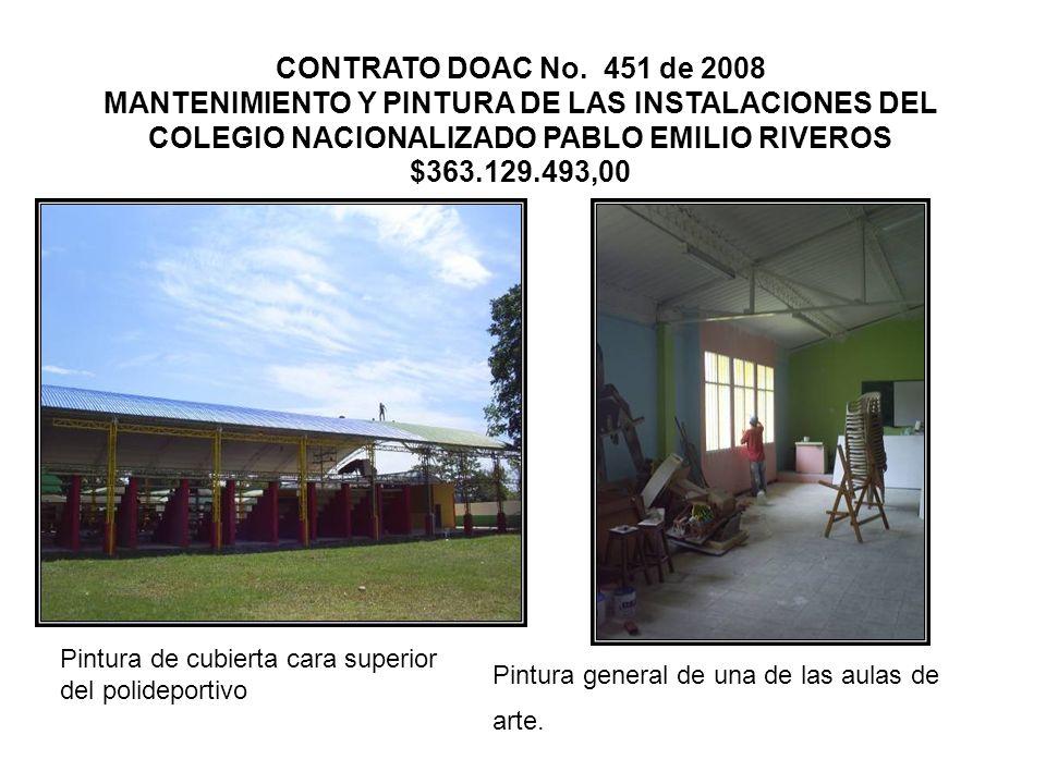 CONTRATO DOAC No. 451 de 2008 MANTENIMIENTO Y PINTURA DE LAS INSTALACIONES DEL COLEGIO NACIONALIZADO PABLO EMILIO RIVEROS $363.129.493,00