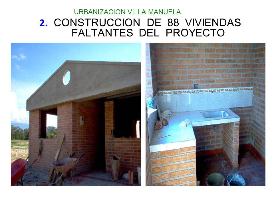 2. CONSTRUCCION DE 88 VIVIENDAS FALTANTES DEL PROYECTO