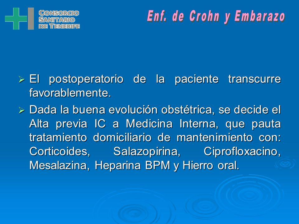 El postoperatorio de la paciente transcurre favorablemente.