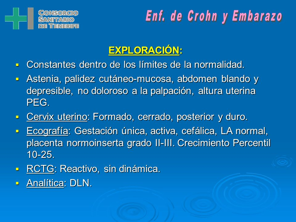 Enf. de Crohn y EmbarazoEXPLORACIÓN: Constantes dentro de los límites de la normalidad.