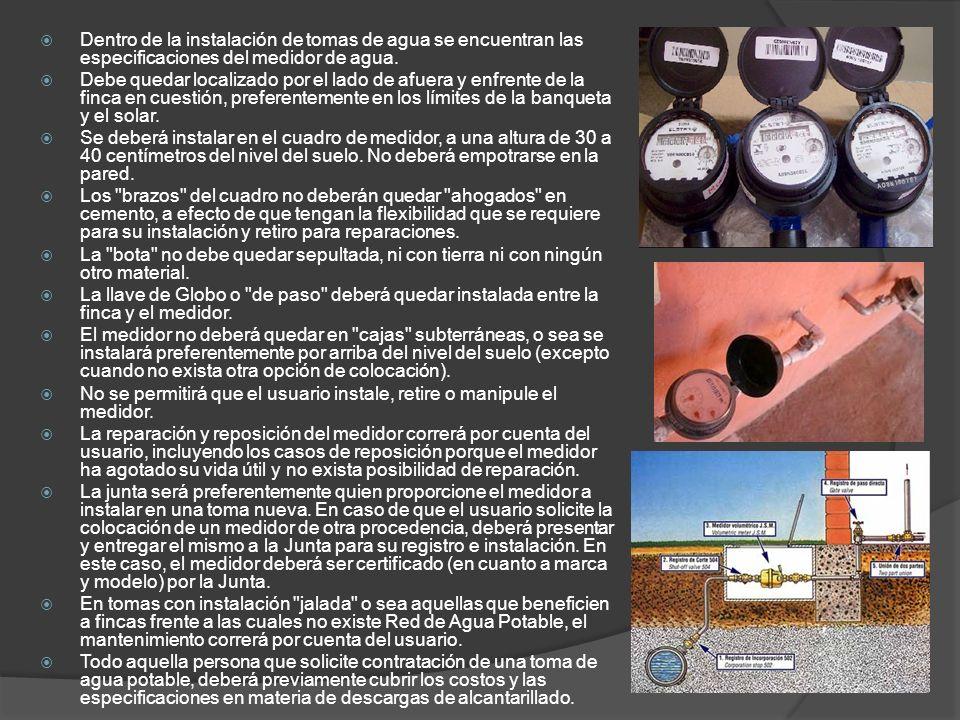 Dentro de la instalación de tomas de agua se encuentran las especificaciones del medidor de agua.