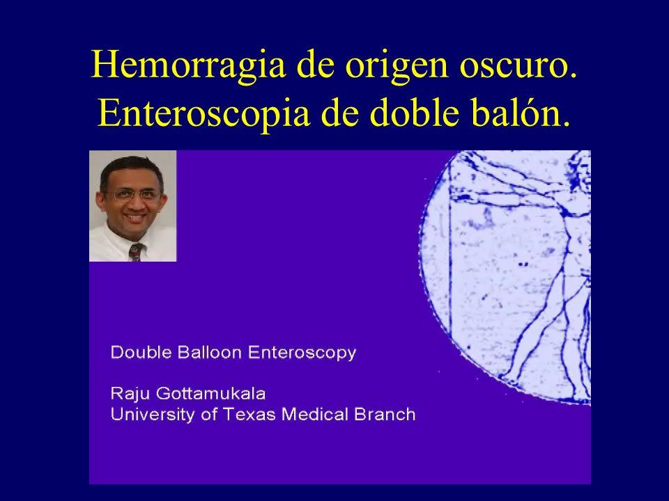 Hemorragia de origen oscuro. Enteroscopia de doble balón.