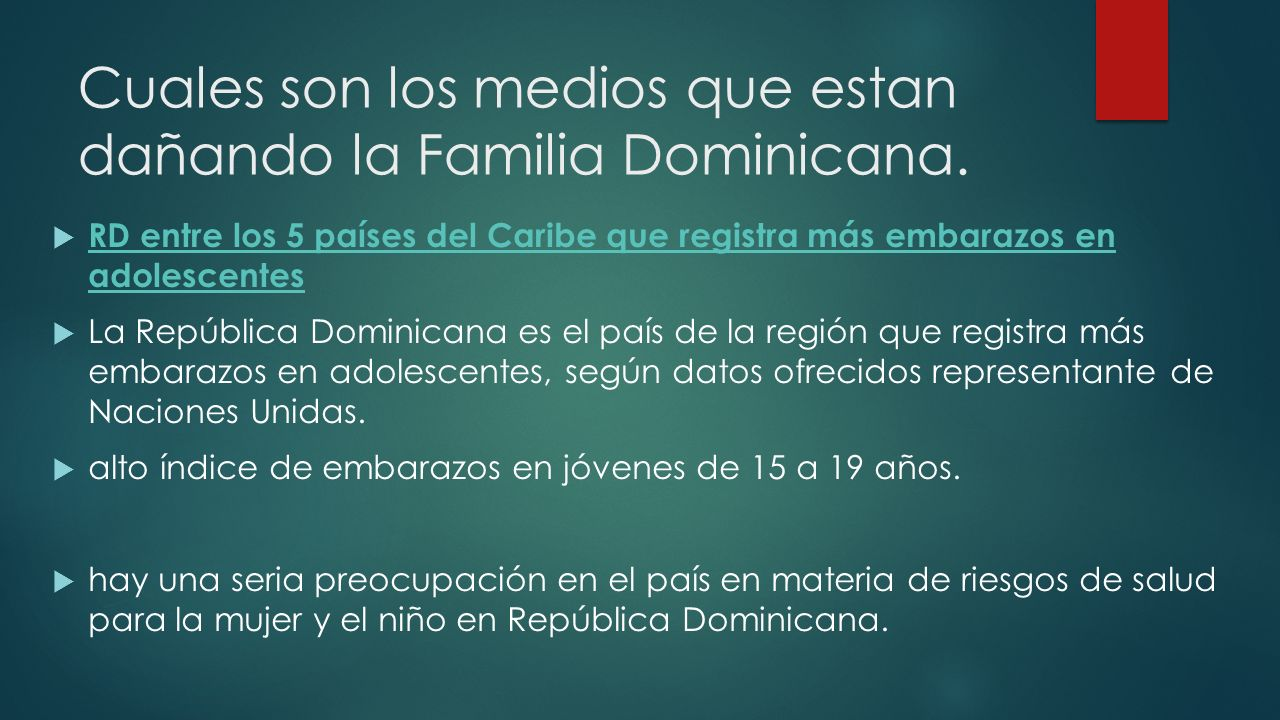 Cuales son los medios que estan dañando la Familia Dominicana.