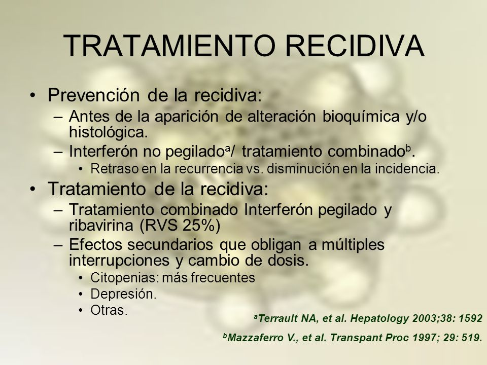TRATAMIENTO RECIDIVA Prevención de la recidiva: