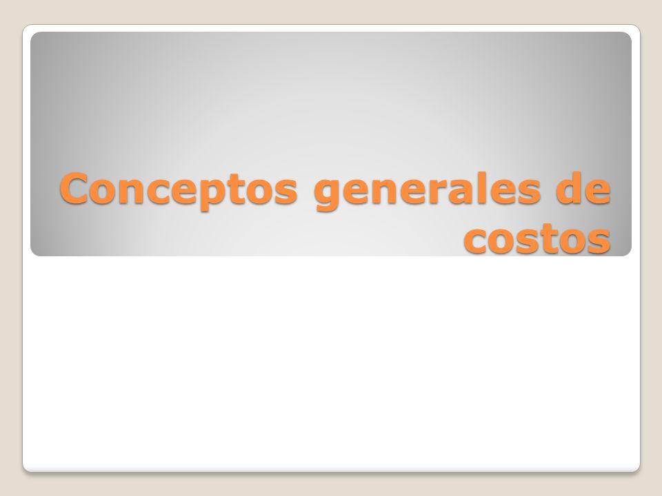 Conceptos generales de costos
