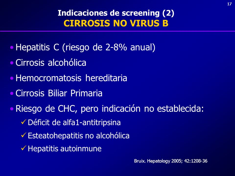 Indicaciones de screening (2) CIRROSIS NO VIRUS B