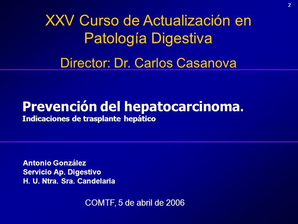 Prevención del hepatocarcinoma. Indicaciones de trasplante hepático