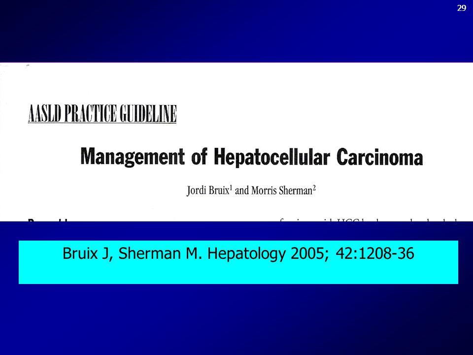 Bruix J, Sherman M. Hepatology 2005; 42:1208-36