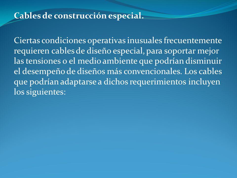 Cables de construcción especial.