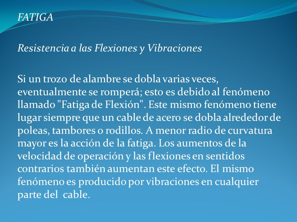 FATIGA Resistencia a las Flexiones y Vibraciones.