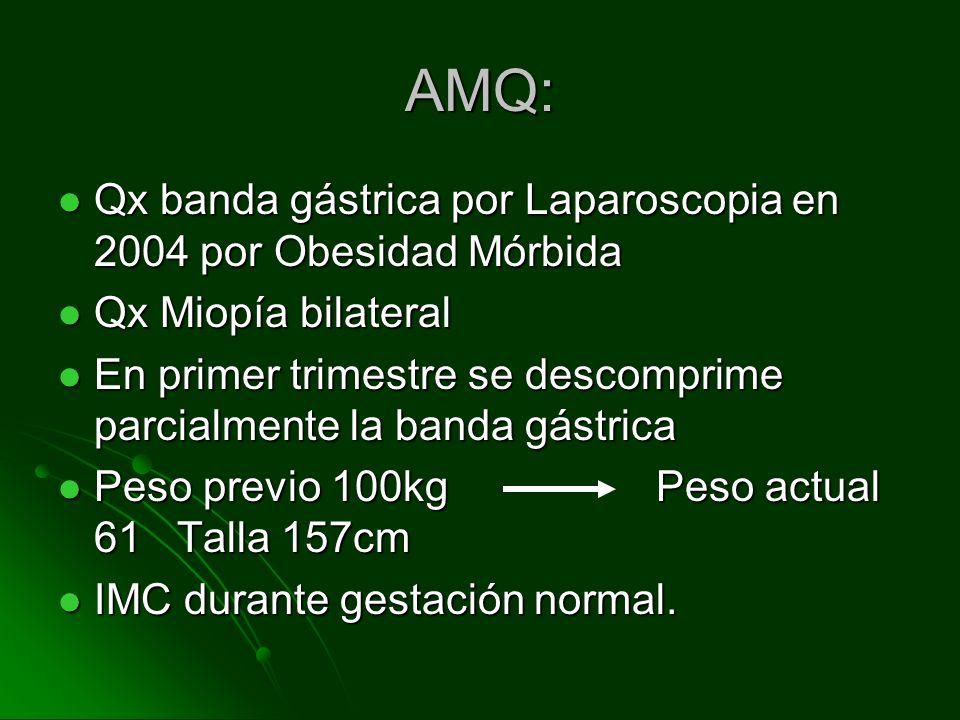 AMQ: Qx banda gástrica por Laparoscopia en 2004 por Obesidad Mórbida