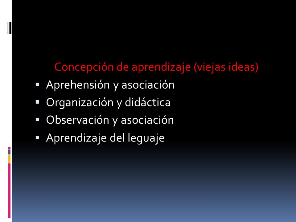 Concepción de aprendizaje (viejas ideas)