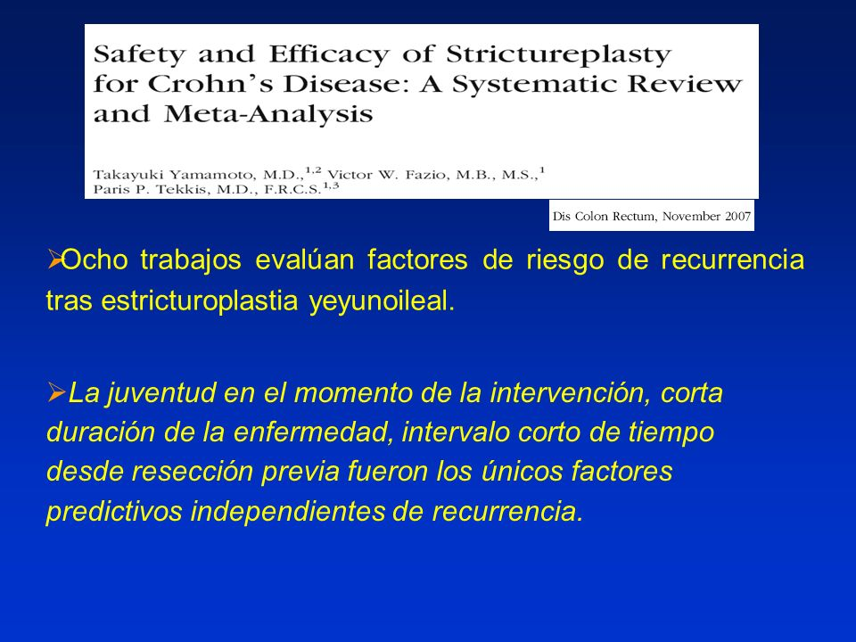 Ocho trabajos evalúan factores de riesgo de recurrencia tras estricturoplastia yeyunoileal.