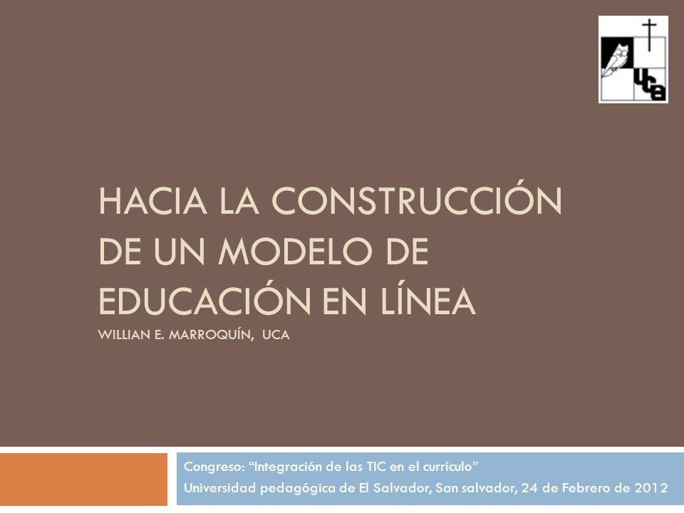 Hacia la construcción de un modelo de educación en línea Willian E