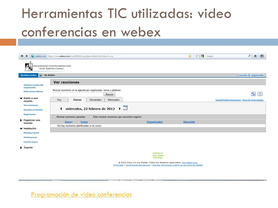 Herramientas TIC utilizadas: video conferencias en webex
