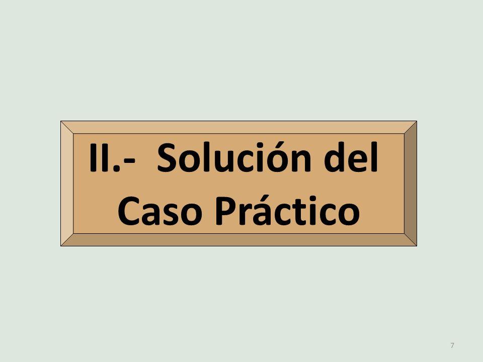 II.- Solución del Caso Práctico